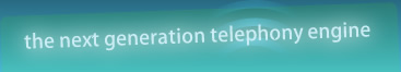 the next generation telephony engine